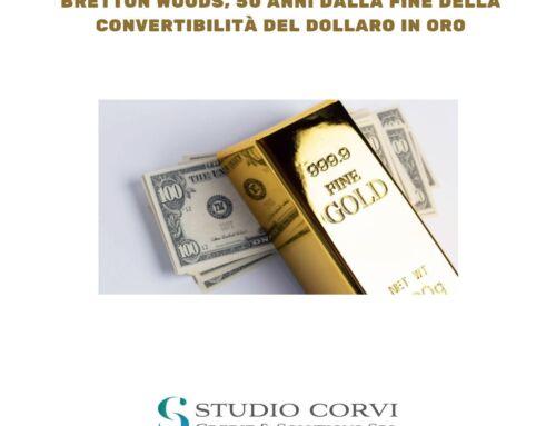 BRETTON WOODS, 50 ANNI DALLA FINE DELLA CONVERTIBILITÀ DEL DOLLARO IN ORO
